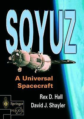Soyuz: A Universal Spacecraft (Springer Praxis Books / Space Exploration) by Ha