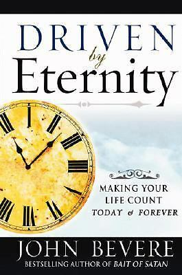 Driven by Eternity: Making Your Life Count Today & Forever, John Bevere, Good Bo