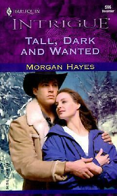 Tall, Dark and Wanted Vol. 596 by Morgan Hayes (2000, Paperback)