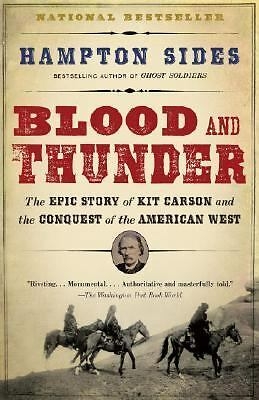 Blood and Thunder: The Epic Story of Kit Carson and the Conquest of the America