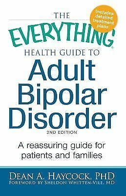 The Everything Health Guide to Adult Bipolar Disorder: Reassuring advice for pat