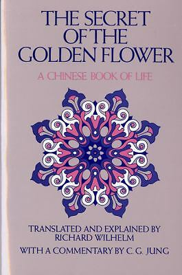 The Secret of the Golden Flower: A Chinese Book of Life by