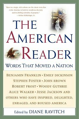 The American Reader: Words That Moved a Nation by Ravitch, Diane