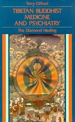Tibetan Buddhist Medicine and Psychiatry: The Diamond Healing by Clifford, Terr