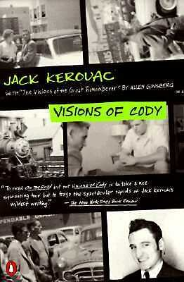 Visions of Cody by Kerouac, Jack