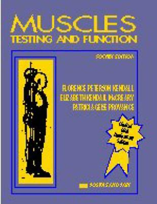 Muscles: Testing and Function, Florence Peterson Kendall, Elizabeth Kendall McCr