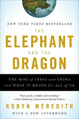The Elephant and the Dragon: The Rise of India and China and What It Means for