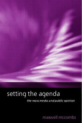 Setting the Agenda: The Mass Media and Public Opinion, , Very Good Book