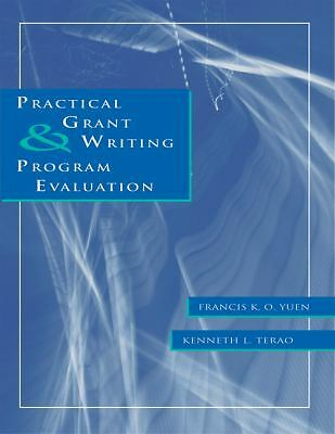 Practical Grant Writing and Program Evaluation (Research, Statistics, & Program