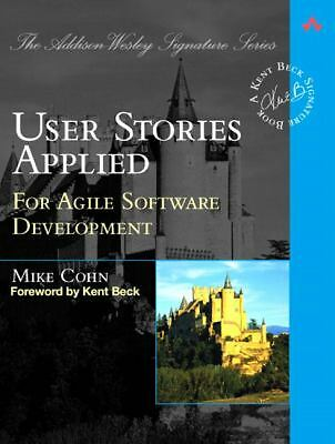 User Stories Applied: For Agile Software Development by Cohn, Mike