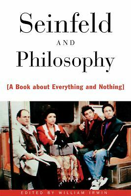 Seinfeld and Philosophy: A Book about Everything and Nothing by