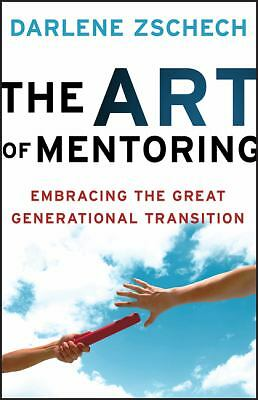 Art of Mentoring, The: Embracing the Great Generational Transition, Zschech, Dar