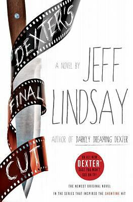 Dexter's Final Cut: A Novel by Lindsay, Jeff