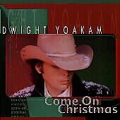 Come on Christmas by Yoakam, Dwight
