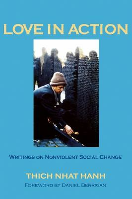 Love in Action: Writings on Nonviolent Social Change by Thich Nhat Hanh