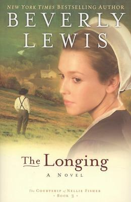 The Longing (The Courtship of Nellie Fisher, Book 3), Beverly Lewis, Good Book