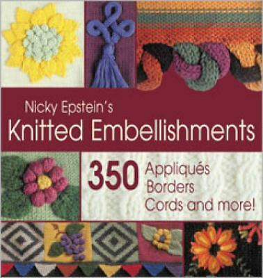 Nicky Epstein's Knitted Embellishments by Epstein, Nicky