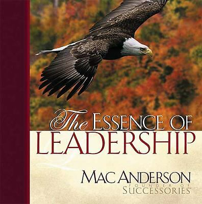 The Essence of Leadership by Anderson, Mac