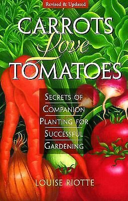 Carrots Love Tomatoes: Secrets of Companion Planting for Successful Gardening b
