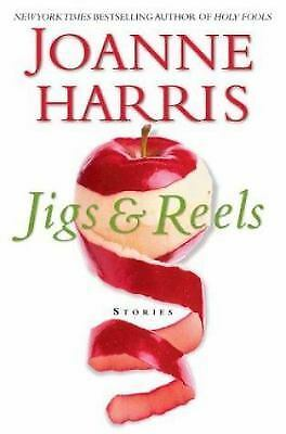 Jigs and Reels by Joanne Harris (2004, Hardcover)