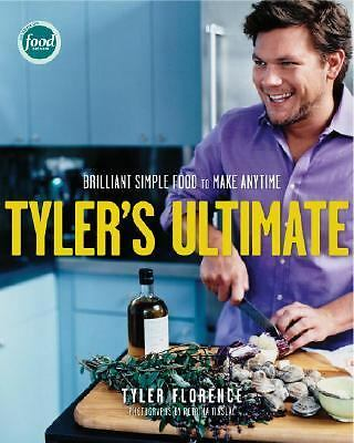 Tyler's Ultimate: Brilliant Simple Food to Make Any Time by Florence, Tyler
