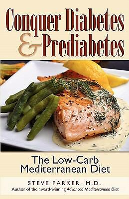 Conquer Diabetes and Prediabetes: The Low-Carb Mediterranean Diet by Parker, M.