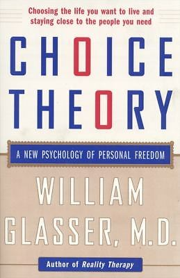 Choice Theory: A New Psychology of Personal Freedom, William Glasser, Good Book