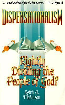 Dispensationalism: Rightly Dividing the People of God? by