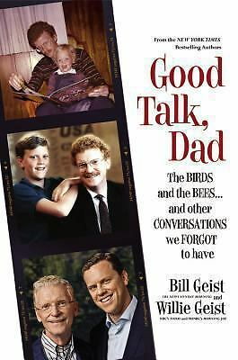 Good Talk, Dad: The Birds and the Bees...and Other Conversations We Forgot to H
