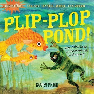 Indestructibles: Plip-Plop Pond! by Kaaren Pixton