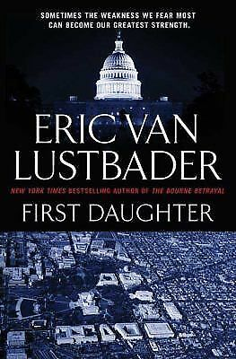 First Daughter 1 by Eric Van Lustbader (2009, Paperback)