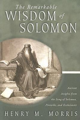 The Remarkable Wisdom of Solomon, Henry Madison Morris, Good Book