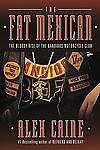 The Fat Mexican: The Bloody Rise of the Bandidos Motorcycle Club, Caine, Alex, G