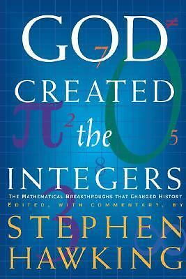 God Created the Integers: The Mathematical Breakthroughs That Changed History b
