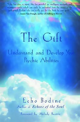 The Gift: Understand and Develop Your Psychic Abilities by Echo L. Bodine
