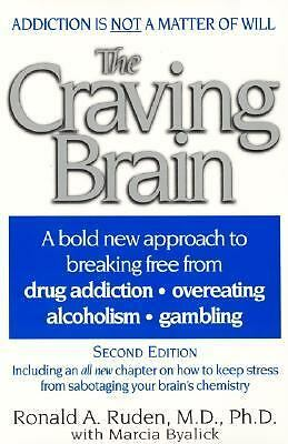 The Craving Brain: A bold new approach to breaking free from drug addiction over