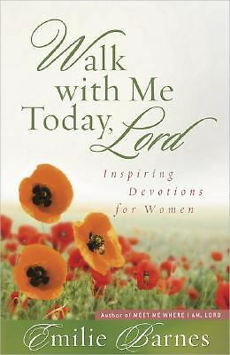 Walk with Me Today, Lord: Inspiring Devotions for Women, Barnes, Emilie, Good Bo