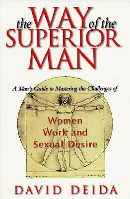 The Way of the Superior Man : A Spiritual Guide to Mastering the Challenges of
