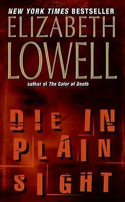 Die in Plain Sight by Elizabeth Lowell (2004, Paperback)