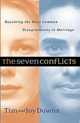 The Seven Conflicts: Resolving the Most Common Disagreements in Marriage, Downs,