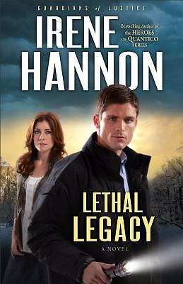Lethal Legacy: A Novel (Guardians of Justice) by Hannon, Irene