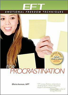 EFT for Procrastination (EFT: Emotional Freedom Techniques) by Arenson, Gloria