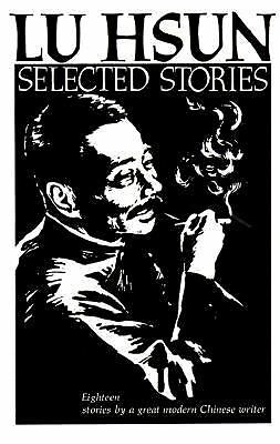 Selected Stories (Norton Library) by Hsun, Lu