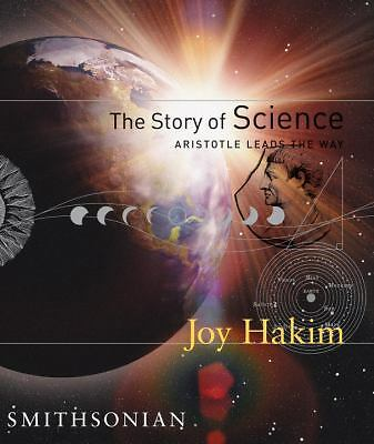 The Story of Science: Aristotle Leads the Way by Hakim, Joy