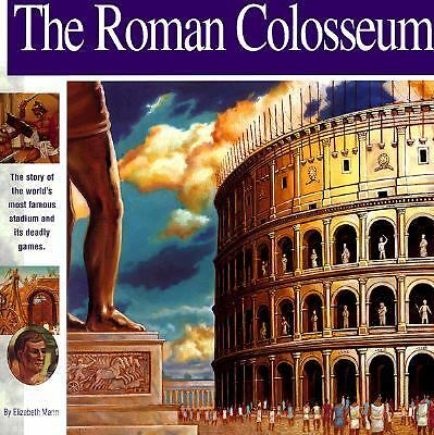 The Roman Colosseum: The story of the world's most famous stadium and its deadly