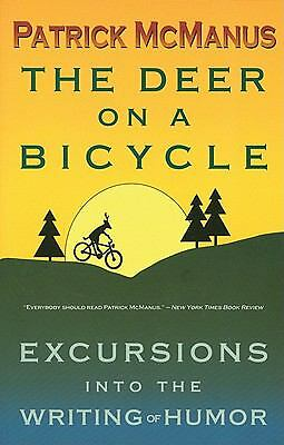 The Deer on a Bicycle: Excursions into the Writing of Humor, Patrick F. McManus,