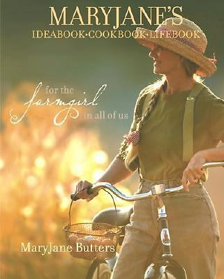 MaryJane's Ideabook, Cookbook, Lifebook: For the Farmgirl in All of Us, Butters,