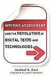 Writing Assessment and the Revolution in Digital Texts and Technologies (Langua
