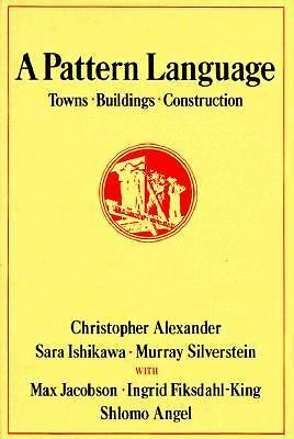 A Pattern Language: Towns, Buildings, Construction (Center for Environmental St