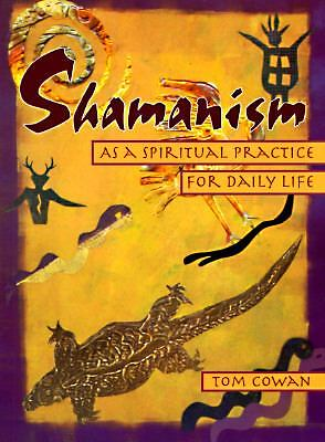 Shamanism As a Spiritual Practice for Daily Life by